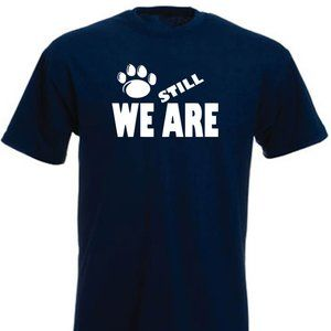 Penn State PSU We Still Are ADULT LARGE SHIRT